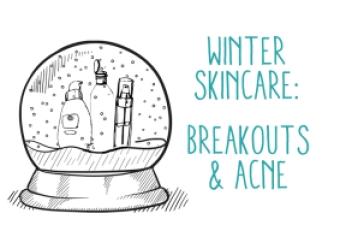 WinterSkincareSeriesBreakoutsAcne