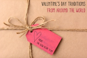 valentinesdaytraditionsfromaroundtheworld